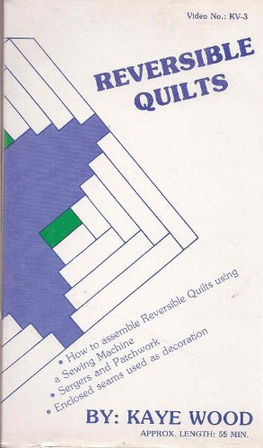 Kaye Wood Quilting - Reversible Quilts: By Kaye Wood