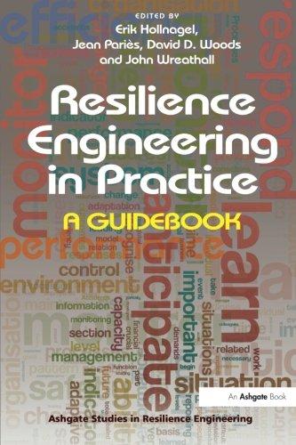 Resilience Engineering in Practice: A Guidebook (Ashgate Studies in Resilience Engineering)