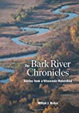 The Bark River Chronicles, Milton J. Bates, 0870205021