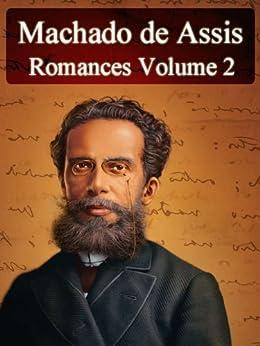 Romances de Machado de Assis - Volume II (Literatura Nacional) por [Machado de Assis]