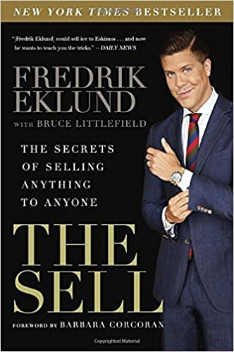 The sell the secrets of selling anything to anyone fredrik eklund the sell the secrets of selling anything to anyone fredrik eklund bruce littlefield barbara corcoran 9781592409525 amazon books colourmoves Gallery