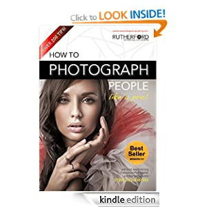 How to Photograph People like a Pro (How to Photograph Anything like a Pro) Steve Rutherford
