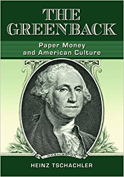 The Greenback: Paper Money and American Culture