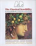 The Classical Sensibility, Andreas C. Papadakis, 0312020295