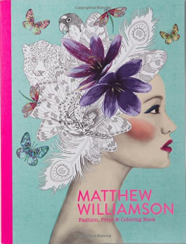 Image of Matthew Williamson: Fashion, Print & Coloring Book