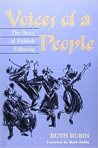 Voices of a People: THE STORY OF YIDDISH FOLKSONG (2nd ed) by Ruth Rubin (2000-09-26)