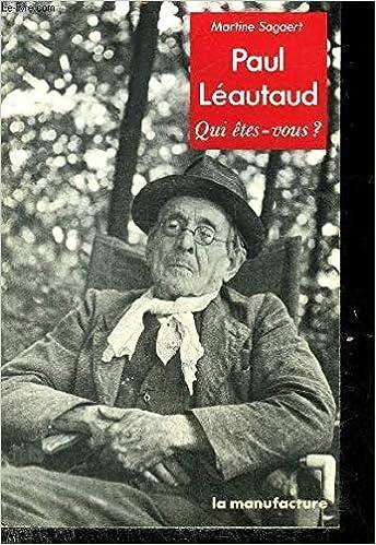 Paul Léautaud Qui êtes Vous Amazones Martine Sagaert