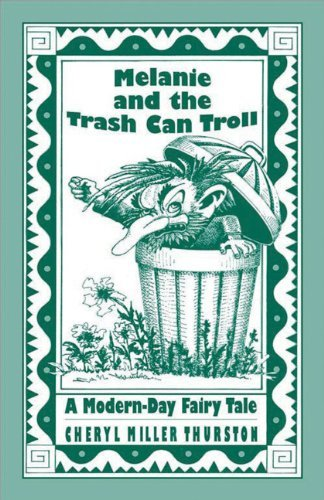 Melanie and the Trash Can Troll: A Modern-Day Fairy Tale Play Booklet (Cottonwood Press) by Miller Thurston Cheryl (1991-01-01) Paperback (Trash Can Trolls compare prices)