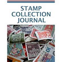 Stamp Collection Journal: A Journal for Stamp Collectors to keep track of Stamp Collection