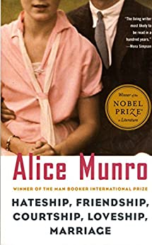 Hateship, Friendship, Courtship, Loveship, Marriage: Stories (Vintage International) by [Munro, Alice]