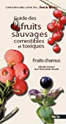 Guide des fruits sauvages - fruits charnus par Guillot