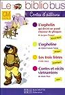 Le Bibliobus CM Cycle 3 Contes d'ailleurs : L'orphelin qui devint un grand chasseur de phoques ; L'orpheline ; Les trois frères ; Contes et récits vietnamiens par Dupont (II)