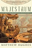 Majestrum, Matthew Hughes, 1597800619