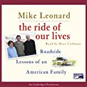 The Ride of Our Lives: Roadside Lessons of an American Family Audiobook by Mike Leonard Narrated by Marc Cashman