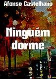 Ninguém dorme (Portuguese Edition)