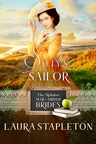Sally's Sailor: An American West Story (The Alphabet Mail-Order Brides Book 19)]()