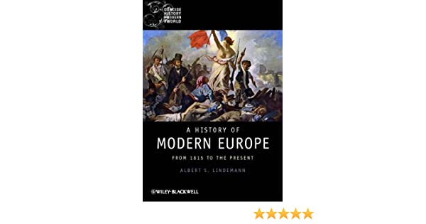 Amazon a history of modern europe from 1815 to the present amazon a history of modern europe from 1815 to the present wiley blackwell concise history of the modern world ebook albert s lindemann kindle fandeluxe Choice Image