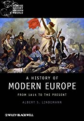 A History of Modern Europe: From 1815 to the Present (Wiley Blackwell Concise History of the Modern World)