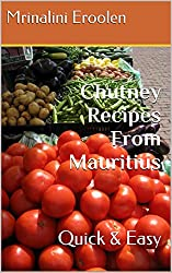Chutney Recipes From Mauritius: Quick & Easy