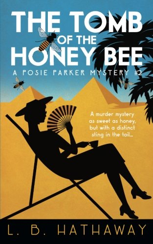Download The Tomb of the Honey Bee: A Posie Parker Mystery (The Posie Parker Mystery Series) (Volume 2) pdf