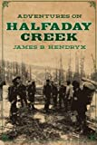 Adventures on Halfaday Creek, Hendryx, James B., 1618271237
