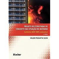 Projeto de Estruturas de Concreto em Situação de Incêndio: Conforme ABNT NBR 15200:2012