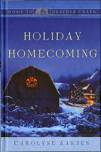 Holiday Homecoming Home Heather Creek