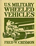 img - for U.S. Military Wheeled Vehicles (Crestline Series) by Fred Crismon (1994-02-03) book / textbook / text book