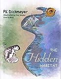 The Hidden Habitat, P. K. Dickmeyer, 1490721215