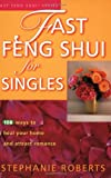 Fast Feng Shui for Singles, Stephanie Roberts, 1931383049