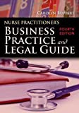 img - for Nurse Practitioner's Business Practice And Legal Guide 4th (fourth) Edition by Buppert, Carolyn published by Jones & Bartlett Learning (2011) book / textbook / text book