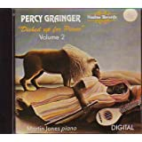 Grainger: Dished Up for Piano - Complete Piano Music, Vol. 2
