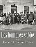 Los hombres sabios (Spanish Edition)