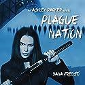 Plague Nation: Ashley Parker Novel Hörbuch von Dana Fredsti Gesprochen von: Dana Fredsti