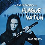 Plague Nation: Ashley Parker Novel | Dana Fredsti