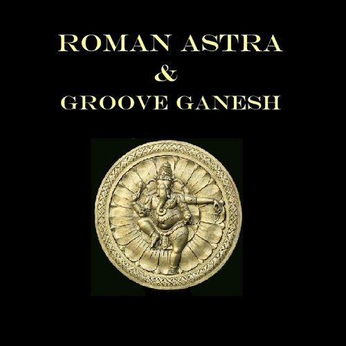 roman-astra-groove-ganesh