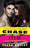 Chase Me: A Broke and Beautiful Novel