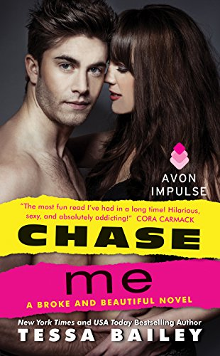 - Chase Me: A Broke and Beautiful Novel