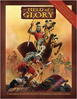 Field of Glory: Ancient and Medieval Wargaming Rules: Richard Bodley