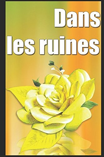 Dans les ruines (French Edition)
