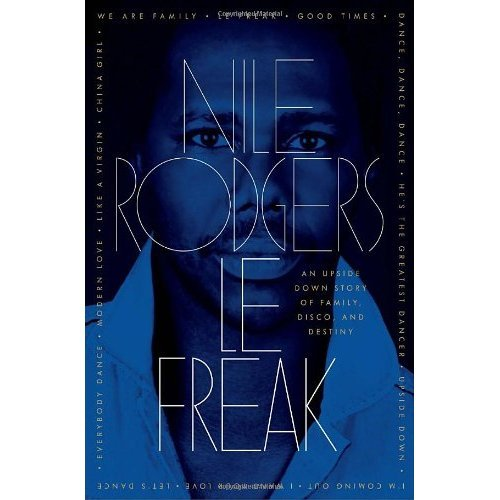Read Online Nile Rodgers'sLe Freak: An Upside Down Story of Family, Disco, and Destiny [Hardcover]2011 PDF