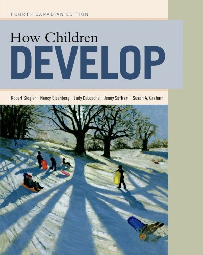 How Children Develop (4th Canadian Ed.)