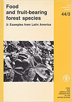 Food And Fruit-bearing Forest Species: Examples From Latin America V. 3 por Food And Agriculture Organization Of The United Nations Gratis