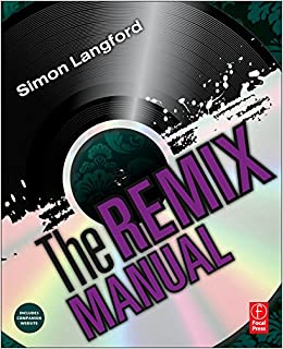 ?TOP? The Remix Manual: The Art And Science Of Dance Music Remixing With Logic. enlace traccion appear reduzca stock alloy academy tapas
