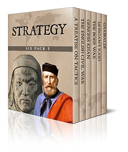 Strategy Six Pack 5 - A Treatise on Tactics, The English Civil War, Genghis Khan, The Boer War, Morgan's Raid and Garibaldi - B Orlando