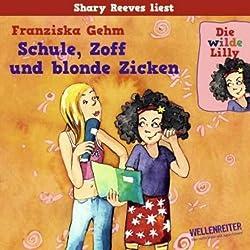 Schule, Zoff und blonde Zicken (Die wilde Lilly 1)