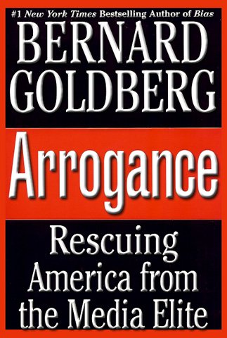 Arrogance: Rescuing America from the Media Elite ebook
