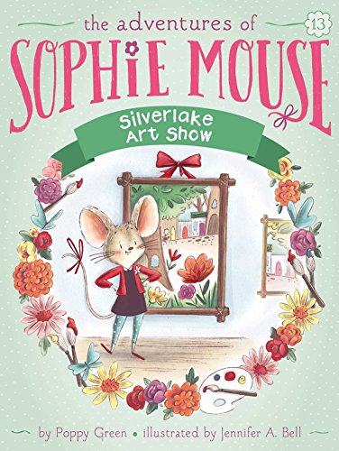Silverlake Art Show (The Adventures of Sophie Mouse)