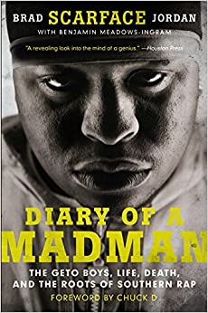Book Diary of a Madman: The Geto Boys, Life, Death, and the Roots of Southern Rap by Brad