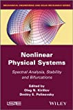 Nonlinear Physical Systems, Oleg N. Kirillov and Dmitry E. Pelinovsky, 1848214200